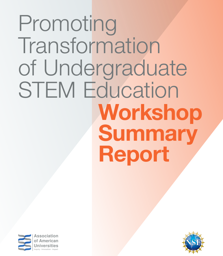 Promoting Transformation of Undergraduate STEM Education Workshop Summary Report